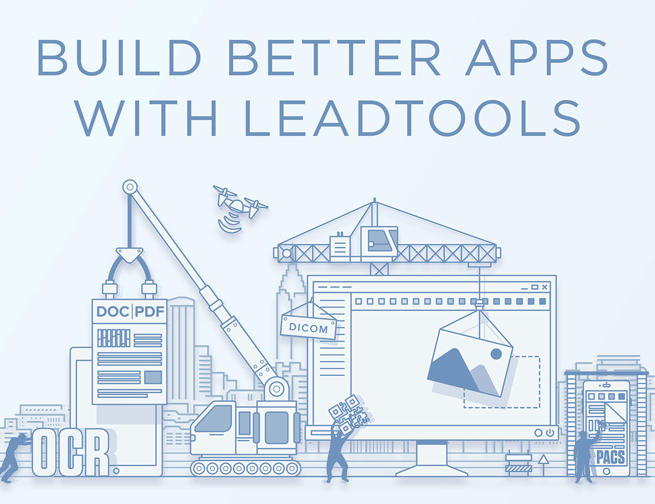 Build Better Apps with LEADTOOLS