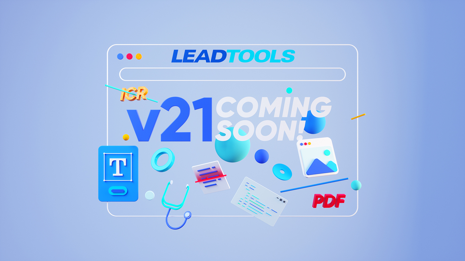 LEADTOOLS V21 Coming Soon